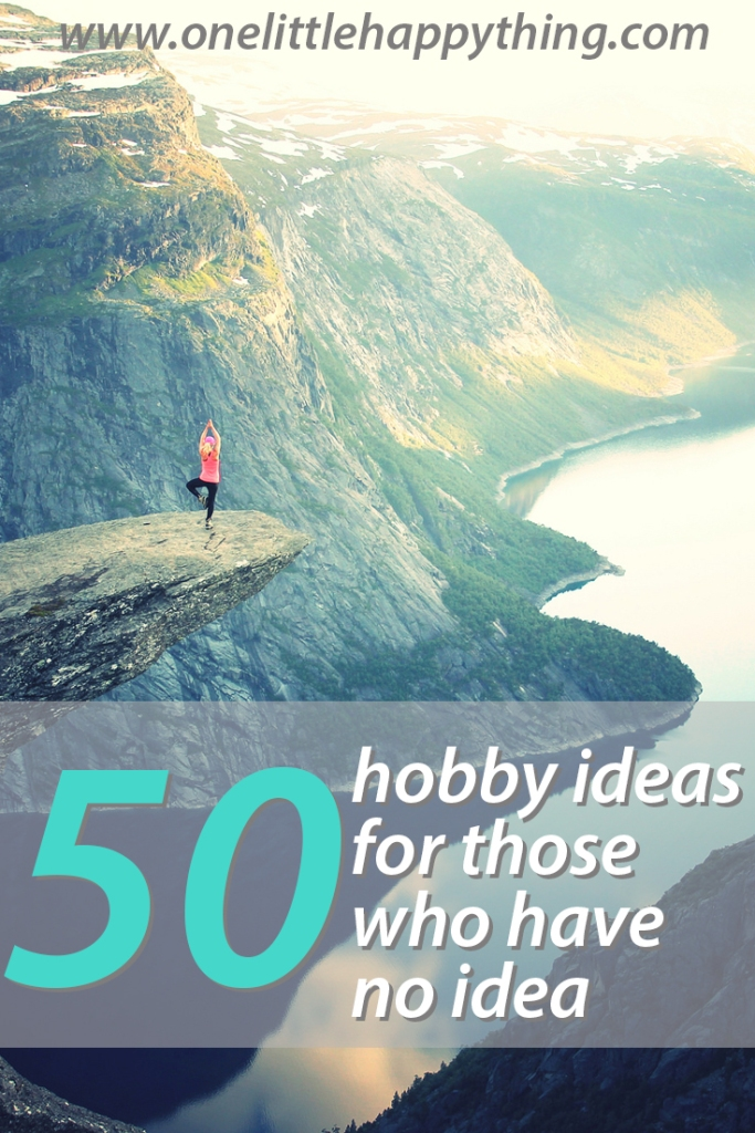 Hobby ideas for people with no idea