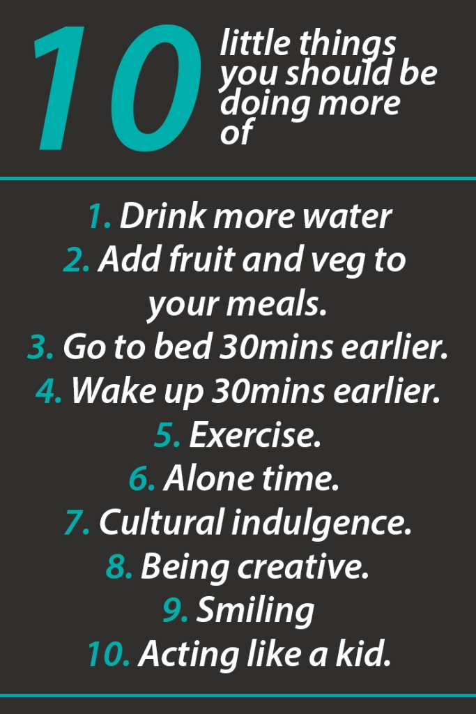 10 little things you should be doing more of