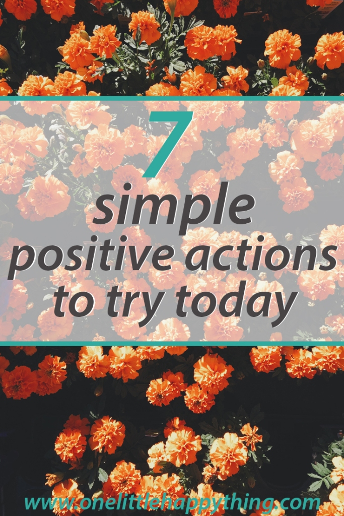 Simple positive actions to take to improve your life