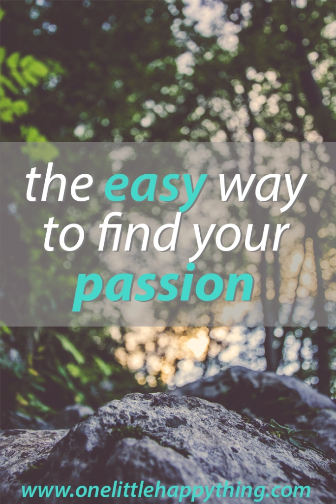 The easy way to find your passion
